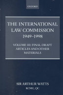 The International Law Commission 1949 1998  Volume Three  Final Draft Articles of the Material