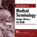 Delmar s Medical Terminology Image Library