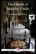 The Ghosts of Stukeley Castle: A Funny 15-Minute Ghost Story