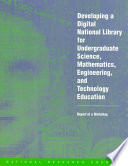 Developing A Digital National Library For Undergraduate Science Mathematics Engineering And Technology Education Book PDF