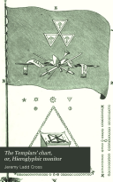 The Templars' Chart, Or, Hieroglyphic Monitor