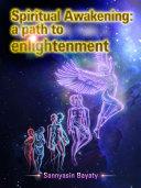 Spiritual Awakening  a path to enlightenment
