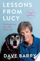 """Lessons From Lucy: The Simple Joys of an Old, Happy Dog"" by Dave Barry"