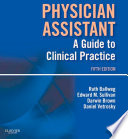 """Physician Assistant: A Guide to Clinical Practice E-Book"" by Ruth Ballweg, Darwin L. Brown, Daniel T. Vetrosky"
