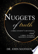 Nuggets Of Truth A Bible Student S Devotional And A Bible Teacher S Resource Handbook