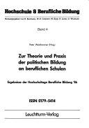 Zur Theorie Und Praxis Der Politischen Bildung an Beruflichen Schulen