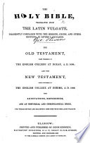 The Holy Bible, Translated from the Latin Vulgate ... With Annotations, References, Etc