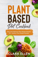 Plant Based Diet Cookbook  Easy and Delicious Plant Based Recipes  50  Healthy Plant Based Recipes