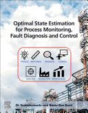 Optimal State Estimation for Process Monitoring  Fault Diagnosis and Control