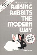 Raising Rabbits the Modern Way Book