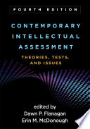"""Contemporary Intellectual Assessment, Fourth Edition: Theories, Tests, and Issues"" by Dawn P. Flanagan, Erin M. McDonough, Alan S. Kaufman"