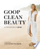 """Goop Clean Beauty"" by The Editors of GOOP"