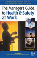 The Manager s Guide to Health and Safety at Work