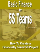 Basic Finance for 5s Teams - Creating Sound Financial Based 5s Projects