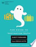 Fan Guide to Destination Truth
