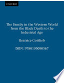 The Family In The Western World From The Black Death To The Industrial Age Book