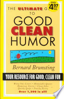 The Ultimate Guide to Good Clean Humor