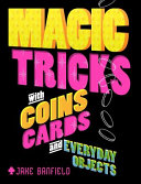 Magic Tricks with Coins  Cards and Everyday Objects