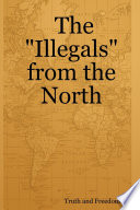The Illegals from the North