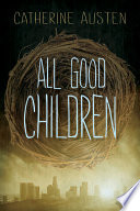 """All Good Children"" by Catherine Austen"