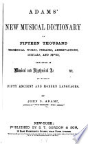 Adams  New Musical Dictionary of Fifteen Thousand Technical Words  Phrases