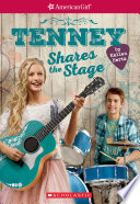 Tenney Shares The Stage American Girl Tenney Grant Book 3