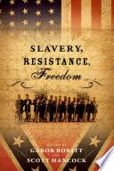 Slavery  Resistance  Freedom