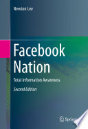 """Facebook Nation: Total Information Awareness"" by Newton Lee"