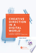 """Creative Direction in a Digital World: A Guide to Being a Modern Creative Director"" by Adam Harrell"