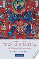 """""""The Origins of Yoga and Tantra: Indic Religions to the Thirteenth Century"""" by Geoffrey Samuel"""