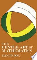 The Gentle Art of Mathematics