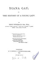 Diana Gay  Or  The History of a Young Lady