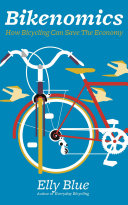 Bikenomics how bicycling can save the economy