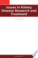 Issues in Kidney Disease Research and Treatment  2011 Edition