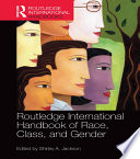 Routledge International Handbook of Race  Class  and Gender