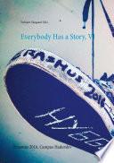 Everybody Has a Story  VI