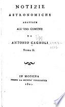 Notizie astronomiche adattate all' uso commune de Antonio Cagnoli...