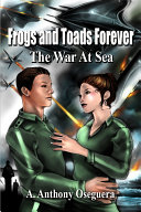 Frogs and Toads Forever  The War at Sea