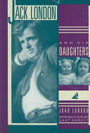 Jack London and His Daughters