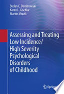 Assessing And Treating Low Incidence High Severity Psychological Disorders Of Childhood Book PDF