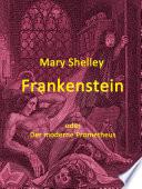Frankenstein  : oder Der moderne Prometheus
