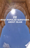 22 Most Popular Questions About Islam