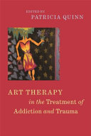 Art Therapy In The Treatment Of Addiction And Trauma