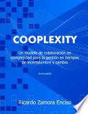 Cooplexity: Un modelo de colaboraci—n en complejidad para la gesti—n en tiempos de incertidumbre y cambio