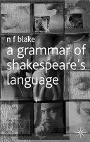 A Grammar of Shakespeare's Language