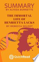 Summary of The Immortal Life Of Henrietta Lacks by Rebecca Skloot