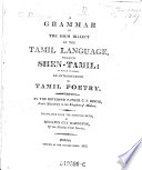 A Grammar of the High Dialect of the Tamil Language  Termed Shen Tamil  to which is Added  an Introduction to Tamil Poetry Book