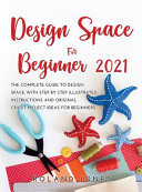 DESIGN SPACE FOR BEGINNERS 2021