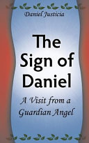 The Sign Of Daniel A Visit From A Guardian Angel