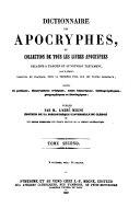 Dictionnaire des Apocryphes, ou Collection de tous les Livres Apocryphes relatifs a l'Ancien et au Nouveau Testament (etc.)